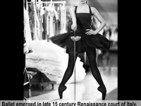 Ballet has its origins as a dance interpretation of fencing.